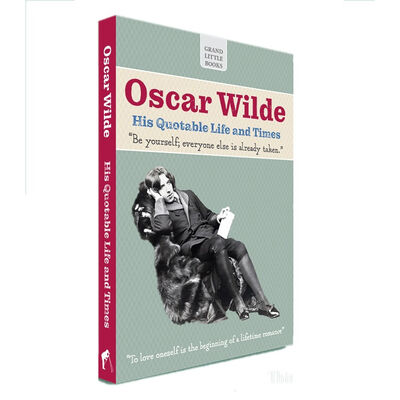 Oscar Wilde – His Quotable Life And Times – Grand Little Books