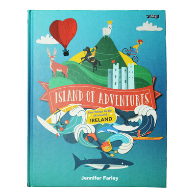 Island of Adventures - Fun Things To Do In Ireland by Jennifer Farley