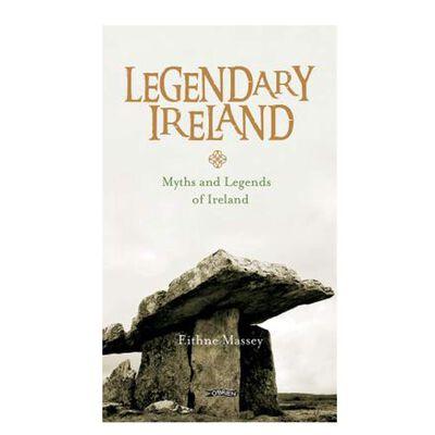 Legendary Ireland – Myths and Legends Of Ireland