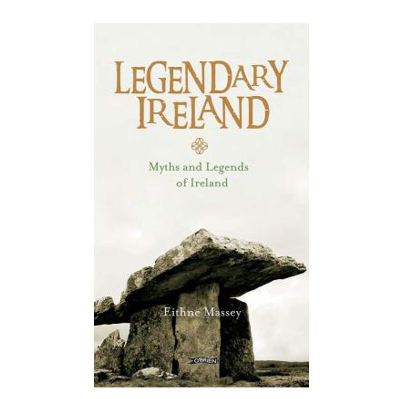 Legendary Ireland – Myths and Legends Of Ireland