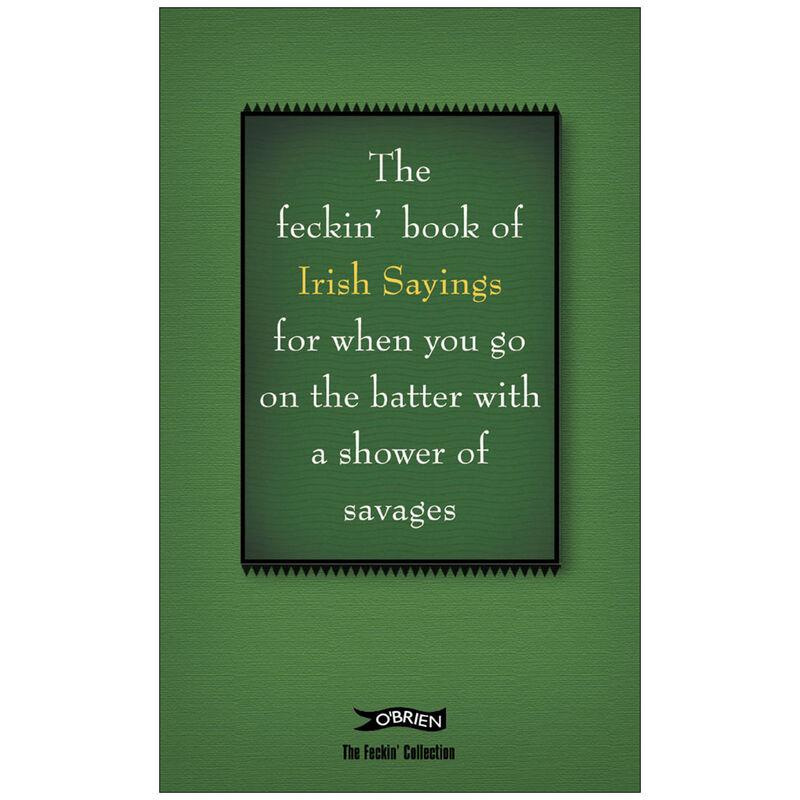 Feckin Book Of Irish Sayings
