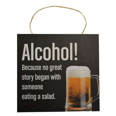 Irish Sayings Alcohol! Because No Great Story... Hanging Wooden Plaque
