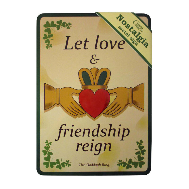 """Nostalgia A5 Metal Sign With """"Let Love and Friendship Reign"""" and Claddagh Design"""